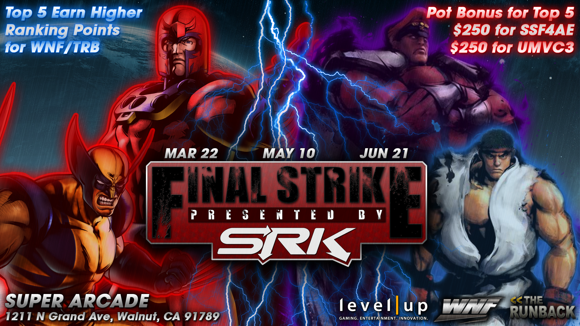Final Strike Presented by SRK   Level Up and Shoryuken.com(SRK), the official sponsor of Weds Night Fights and The Runback, are bringing a unique tournament series for the community with...
