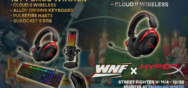 Our friends at HyperX are supporting Weds Night Fights with some awesome prizes for our top Street Fighter V competitors this Holiday Season. Starting this November 4th we are hosting […]